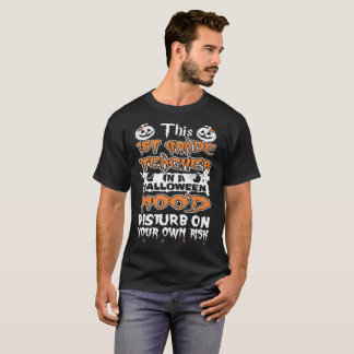 1st Grade Teacher Halloween Mood Disturb Own Risk T-Shirt