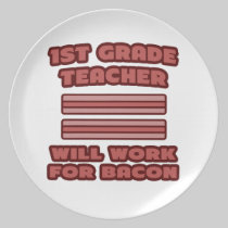 1st Grade Teacher .. Will Work For Bacon Party Plates