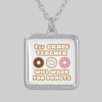 1st Grade Teacher .. Will Work For Donuts Jewelry