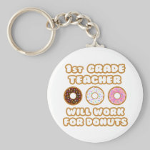 1st Grade Teacher .. Will Work For Donuts Key Chains