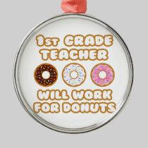 1st Grade Teacher .. Will Work For Donuts Christmas Ornament