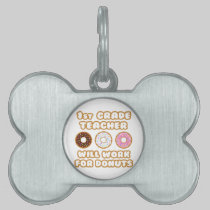 1st Grade Teacher .. Will Work For Donuts Pet ID Tags