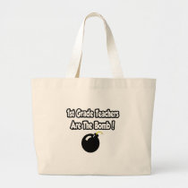 1st Grade Teachers Are The Bomb! Tote Bags