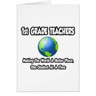1st Grade Teachers...Making World a Better Place Card