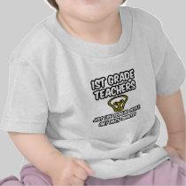 1st Grade Teachers..Regular People, Smarter Tshirts