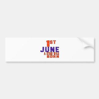1st June a star was born Car Bumper Sticker