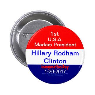 1st Madam President Hillary Clinton 1-20-2017 Pinback Button