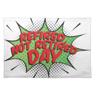 1st March - Refired, Not Retired Day Cloth Placemat