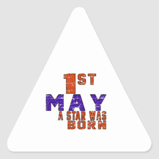 1st May a star was born Triangle Sticker