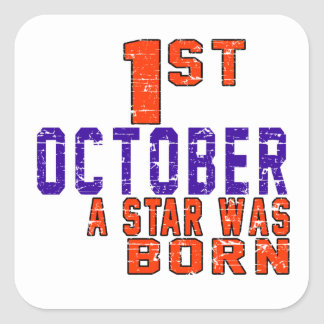 1st October a star was born Square Sticker