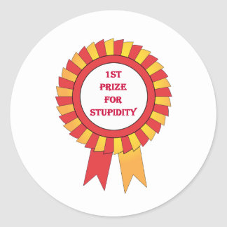 1st prize for stupidity classic round sticker