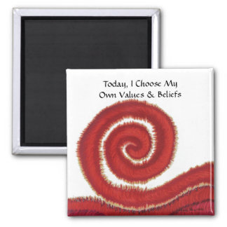 1st-Root Chakra #1:Today, I Choose My Own Values.. 2 Inch Square Magnet