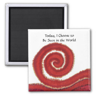 1st-Root Chakra #1- Today, I Choose to Be Seen Magnet