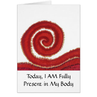 1st-Root Chakra Artwork #1-I Am Present in My Body Card