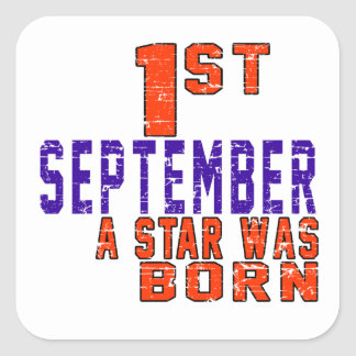 1st September a star was born Square Sticker