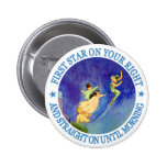 1ST STAR ON YOUR RIGHT, STRAIGHT ON UNTIL MORNING PINBACK BUTTONS