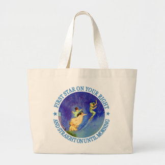 1ST STAR ON YOUR RIGHT, STRAIGHT ON UNTIL MORNING LARGE TOTE BAG