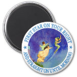 1ST STAR ON YOUR RIGHT, STRAIGHT ON UNTIL MORNING 2 INCH ROUND MAGNET