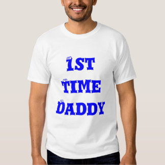 1st Time Dad T Shirt