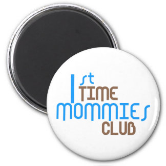 1st Time Mommies Club (Blue) 2 Inch Round Magnet