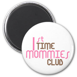 1st Time Mommies Club (Pink) 2 Inch Round Magnet