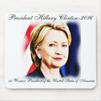 1st Woman President Hillary Clinton 2016_ Mouse Pad