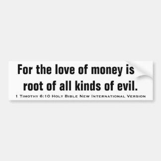 1Timothy 6:10 Holy Bible New International Version Bumper Sticker