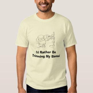2004-10-02_dwarf_bansai, I'd Rather Be Trimming... T-Shirt