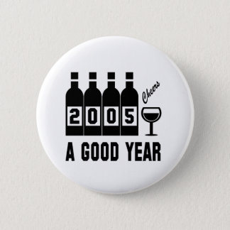 2005 A Good Year Pinback Button