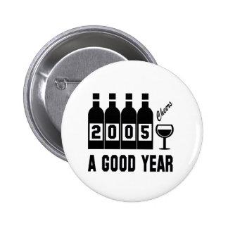 2005 A Good Year Pinback Button