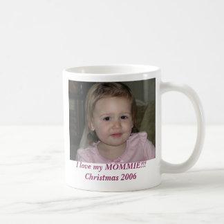 2006 November 021, I love my MOMMIE!!!Christmas... Coffee Mug