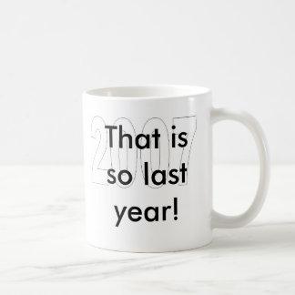 ¡2007, de que está tan el año pasado! taza