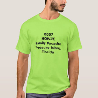 2007 HOWZE Family Vacation Treasure Island, Florid T-Shirt
