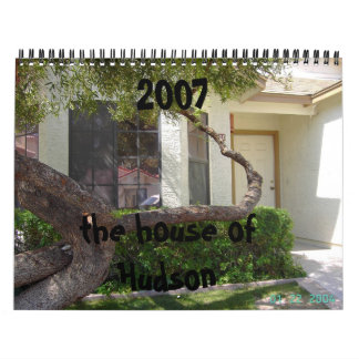 2007, the house of Hudson Calendar