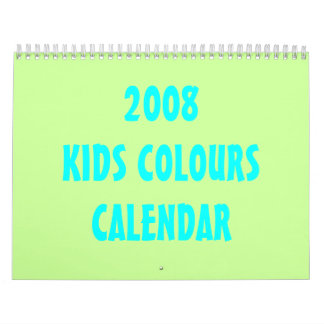 2008 KIDS COLOURS CALENDAR