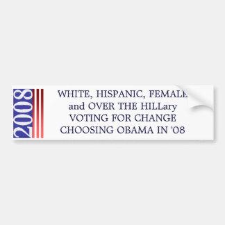 2008, WHITE, HISPANIC, FEMALE and OVER THE HILL... Bumper Sticker