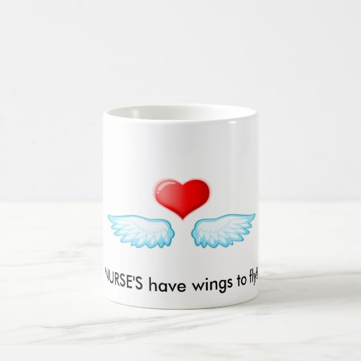 2009111418528, NURSE'S have wings to fly! Classic White Coffee Mug