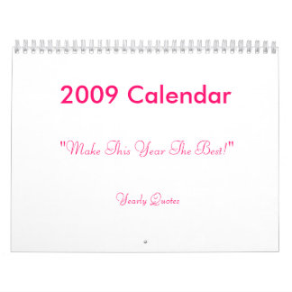 """2009 Calendar, """"Make This Year The Best!"""", Year..."""