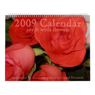 2009 Calendar - Say it with Flowers - Customized
