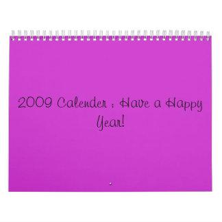 2009 Calender : Have a Happy Year! Calendar