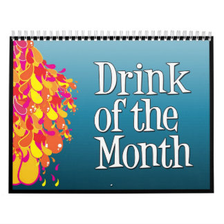 2009  Drink Of The Month Calendar (customizable)