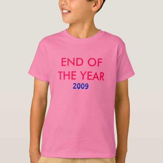 2009, END OF THE YEAR T-Shirt