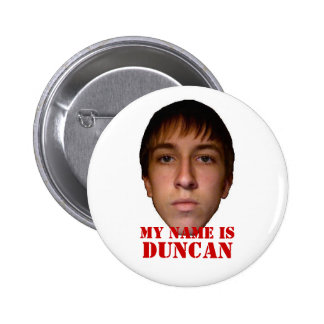 2010 Button, My name is Duncan Button
