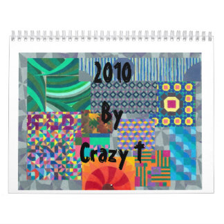 2010 By Crazy T Wall Calendars