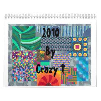 2010 By Crazy T Calendar