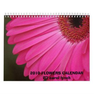 2010 FLOWERS CALENDAR BY carol lynch