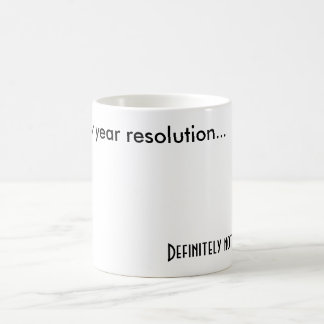 2010 new year resolution..., Definitely not sto... Classic White Coffee Mug