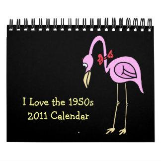 2011 Calendar ~ I LOVE THE 1950s