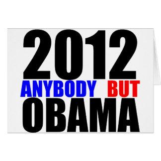 2012: Anybody But Obama Greeting Card