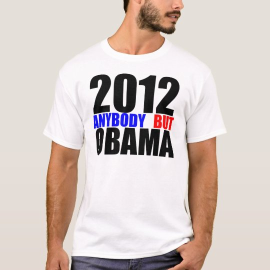 2012: Anybody But Obama T-Shirt